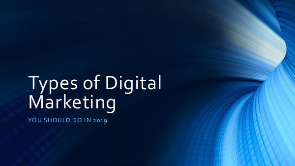 Types of Digital Marketing Strategies You Use In 2019 Types of Digital Marketing Strategies You Use