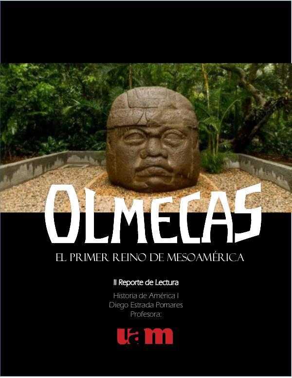 Olmecas El Primer Reino de Mesoamerica Revista Diego Estrada