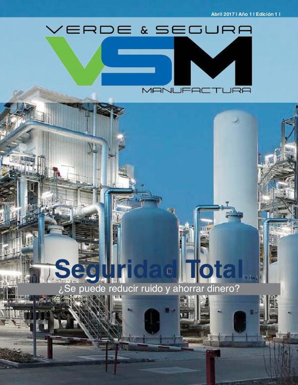Revista Verde & Segura Manufactura Edición 1. 2017 revista VSM