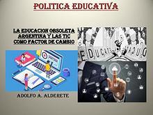 La educacion obsoleta argentina y las TIC como factor de cambio