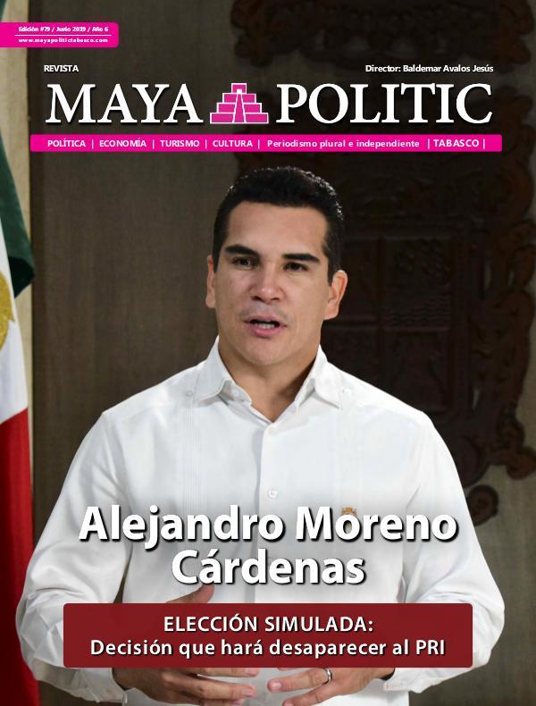 Maya Politic Tabasco 79 Junio 2019 Maya Politic Tabasco #79 Junio 2019 - Web