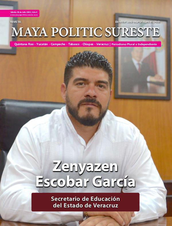 Maya Politic Sureste #91 / Julio 2019 Maya Politic Sureste Julio 2019 - Webb