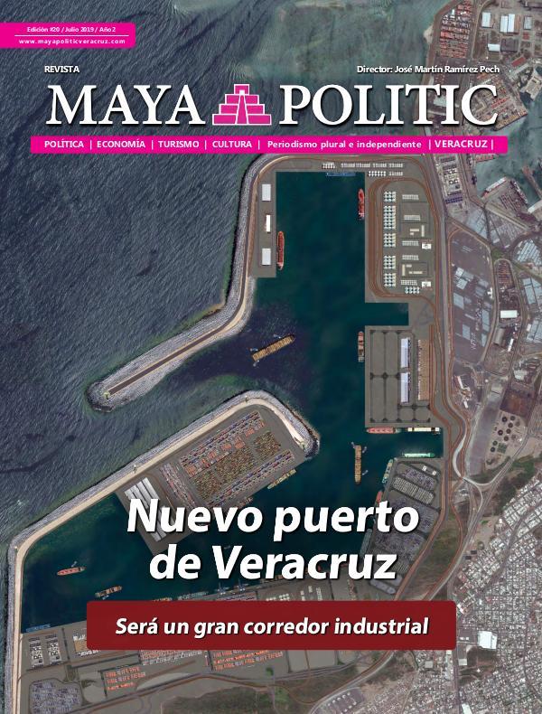 Maya Politic Veracruz #20 / Julio 2019 Maya Politic Veracruz #20 Julio 2019 - Web
