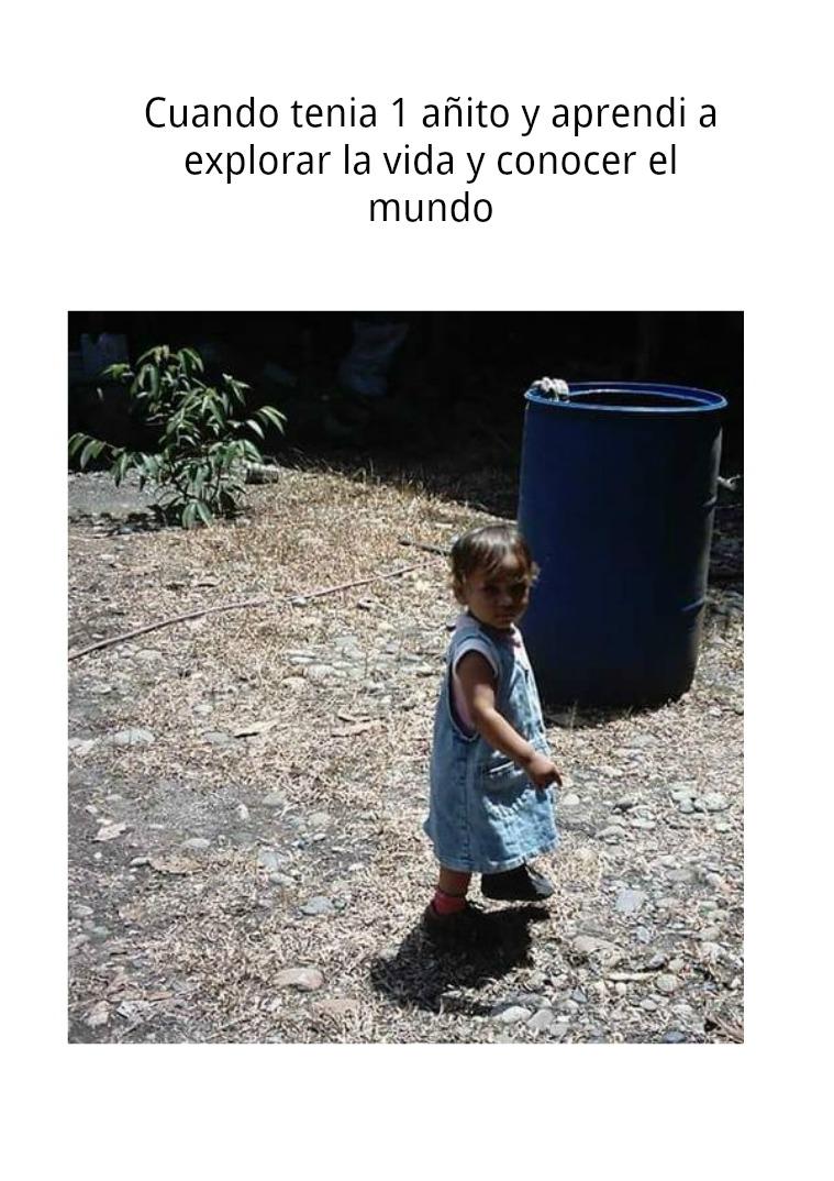 Mi infancia De pequeña  hasta mi edad actual
