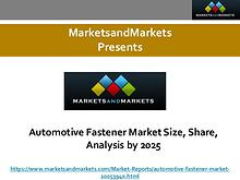 Automotive Fastener Market Size, Share, Analysis by 2025