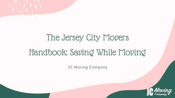The Jersey City Movers Handbook: Saving While Moving The Jersey City Movers Handbook_ Saving While Movi