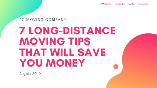 7 LONG-DISTANCE MOVING TIPS THAT WILL SAVE YOU MONEY 7 LONG-DISTANCE MOVING TIPS THAT WILL SAVE YOU MON