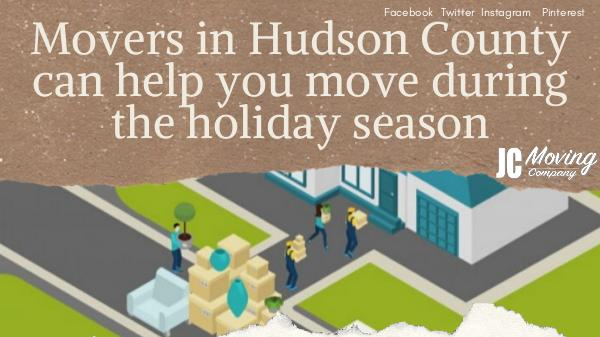 MOVERS IN HUDSON COUNTY CAN HELP YOU MOVE DURING THE HOLIDAY SEASON MOVERS IN HUDSON COUNTY CAN HELP YOU MOVE DURING T
