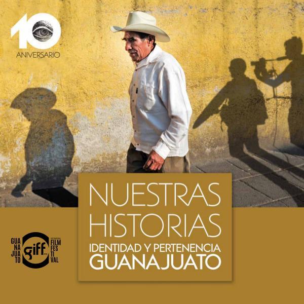 Identidad y Pertenencia. Guanajuato Nuestras historias