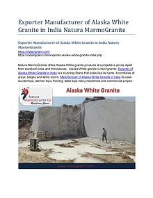 Exporter Manufacturer of Alaska White Granite in India