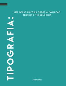Tipografia: uma breve história sobre a evolução técnica e tecnológia