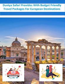 DuniyaSafari provides with budget friendly travel packages for Europe