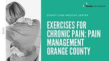 Exercises for Chronic Pain: Pain Management Orange County