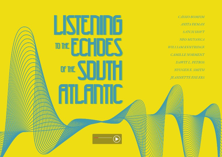 Listening to the Echoes of the South Atlantic Listening to the Echoes of the South Atlantic
