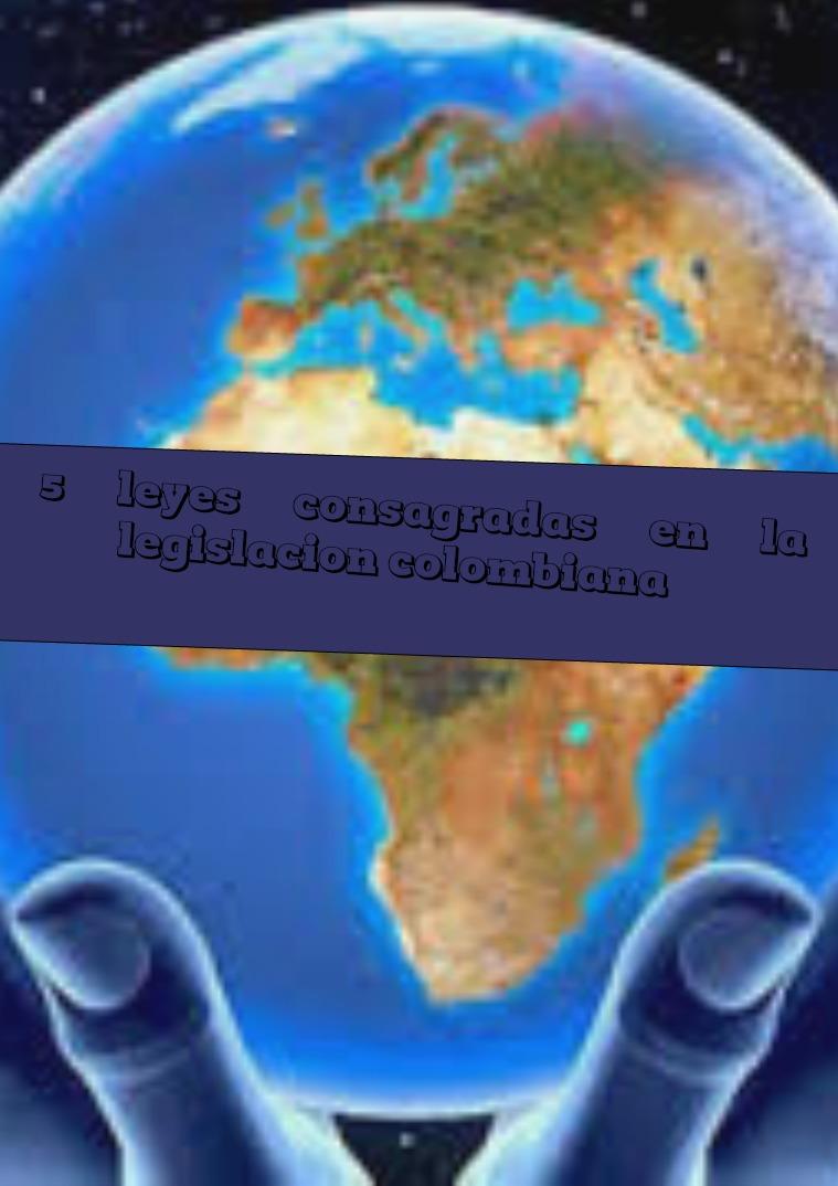 5 leyes consagradas en la legislación colombiana 1