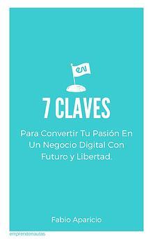 7 CLAVES PARA CONVERTIR TU PASIÓN EN UN NEGOCIO DIGITAL
