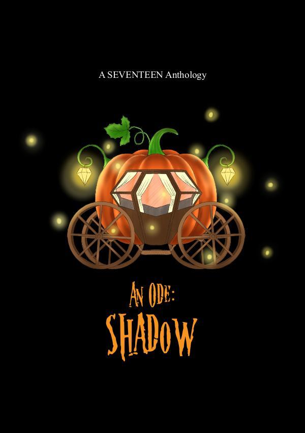 An Ode: Shadow - A Seventeen Anthology