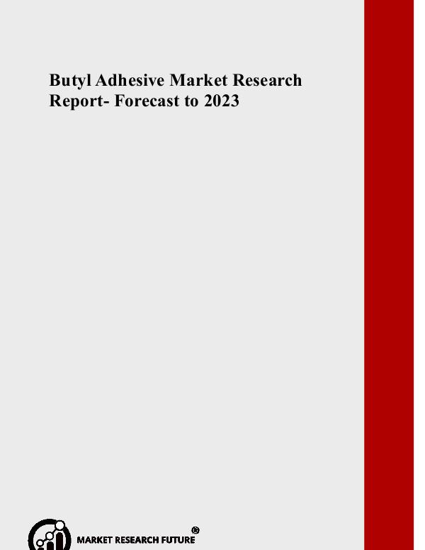 Chemical and Material Butyl Adhesive Market