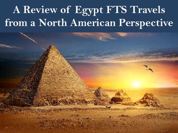 FTS Travels A Review of Egypt FTS Travels from a North America
