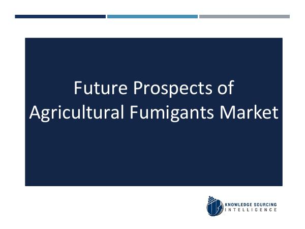 Knowledge Sourcing Intelligence Agricultural Fumigants Market Analysis