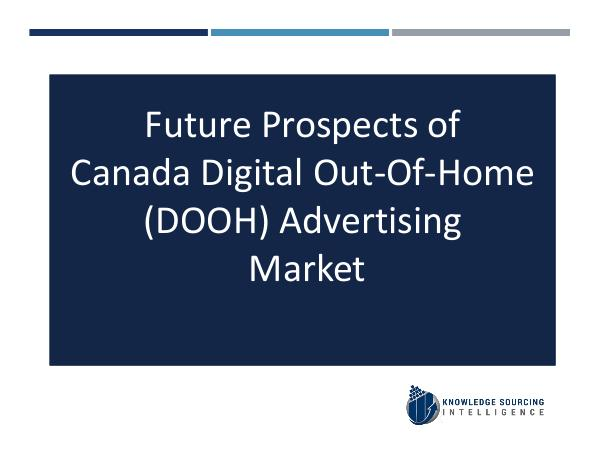 Knowledge Sourcing Intelligence Canada Digital Out-Of-Home Advertising Market