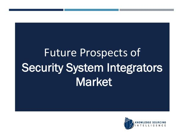 Knowledge Sourcing Intelligence Security System Integrators Market