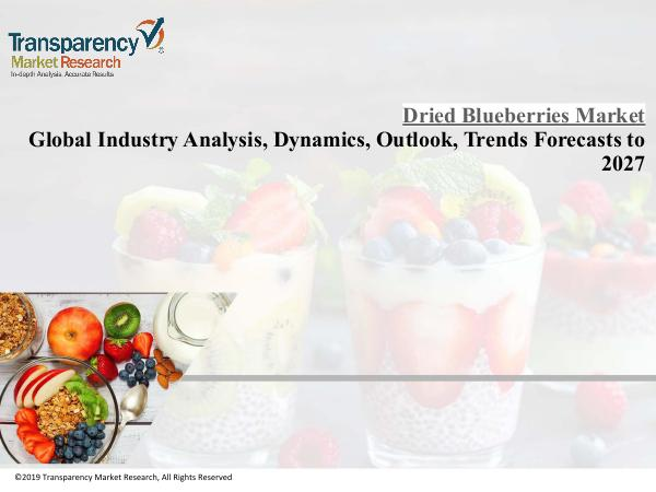 Dried Blueberries Industry : Growing Health-Conscious Consumer to Ben Dried Blueberries Industry