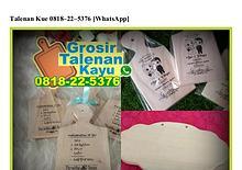 Talenan Kue 0818.22.5376[wa]