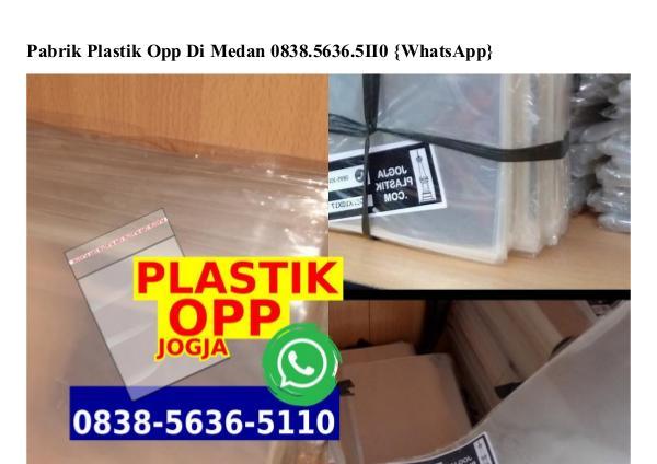 Pabrik Plastik Opp Di Medan 0838 5636 5110[wa] pabrik plastik opp di medan