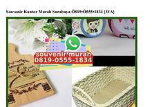 Souvenir Kantor Murah Surabaya 08I9.0555.I834[wa]