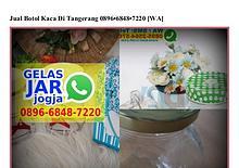 Jual Botol Kaca Di Tangerang 0896•6848•7220[wa]