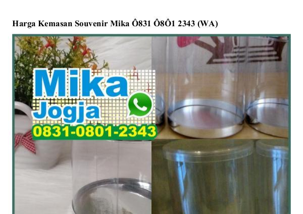 Harga Kemasan Souvenir Mika 0831•0801•2343[wa] harga kemasan souvenir mika