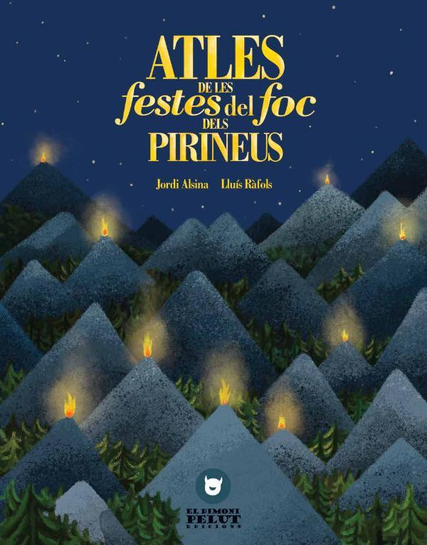 Atles de les festes del foc dels Pirineus Atles de les festes del foc dels Pirineus