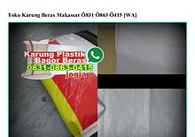 Toko Karung Beras Makassar 0831•0863•0415[wa]