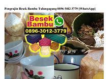 Pengrajin Besek Bambu Tulungagung 089630123779[wa]