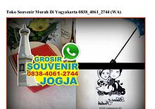 Toko Souvenir Murah Di Yogyakarta 0838•4061•2744[wa]