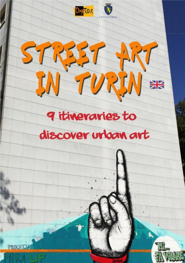 Street art in Turin. 9 itineraries to discover urban art Street art in Turin