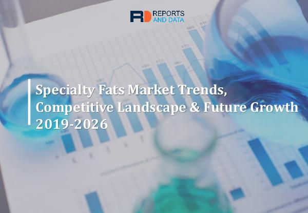 Food And Beverages Specialty Fats Market By Reports And Data