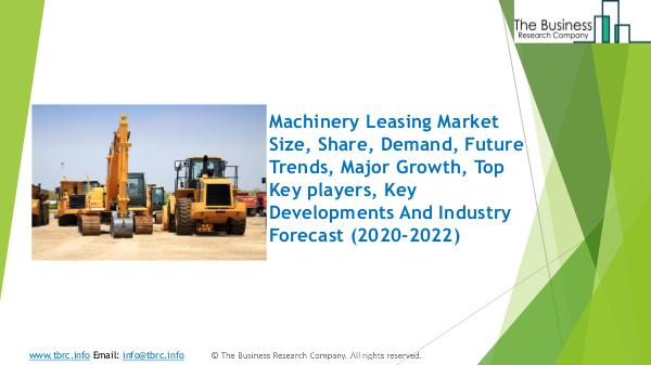 The Business Research Company Machinery Leasing Global Market Report 2020
