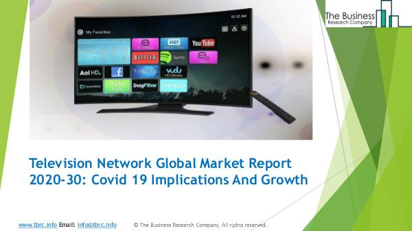 Television Network Global Market Report 2020-30 Co