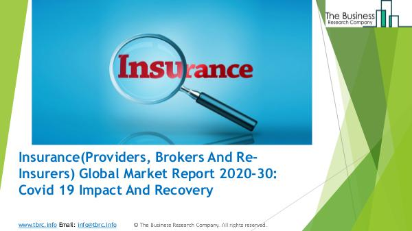 The Business Research Company Insurance(Providers, Brokers And Re-Insurers) Glob