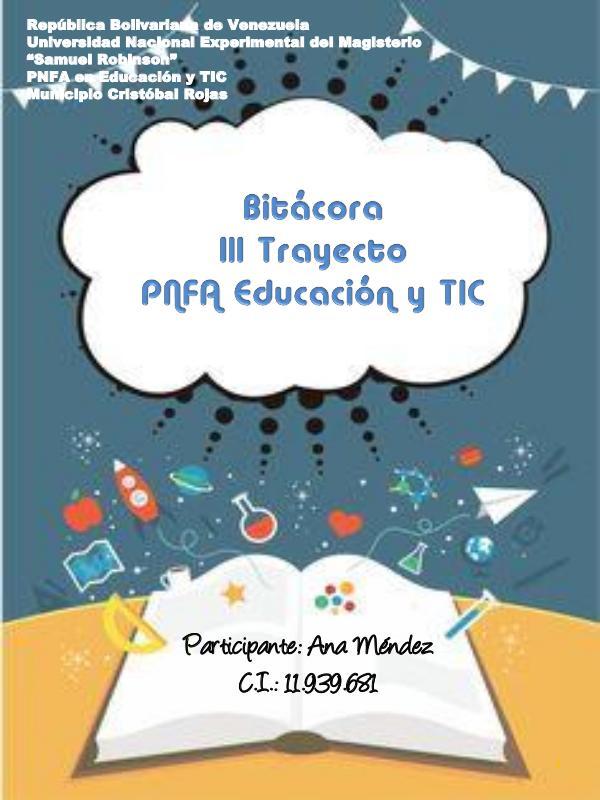 BITÁCORA III TRAYECTO BITACORA III TRAYECTO PNFA EDUCACIÓN Y TIC