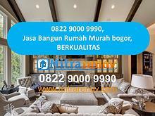 Jasa Bangun Rumah Bogor, BERGARANSI, 0822 9000 9990