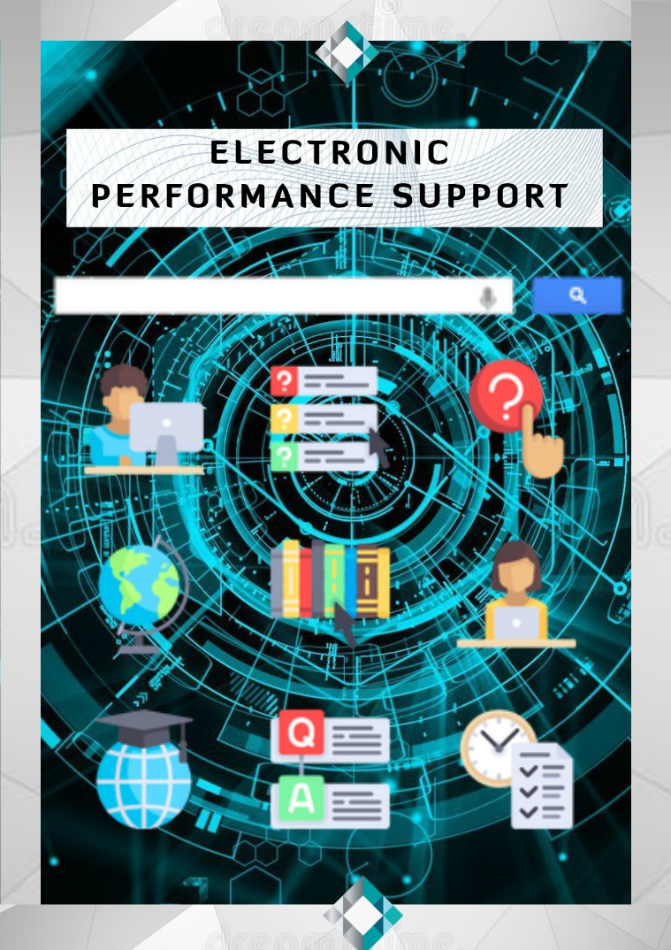 The use of EPSS ELECTRONIC PERFORMANCE SUPPORTING SYSTEM