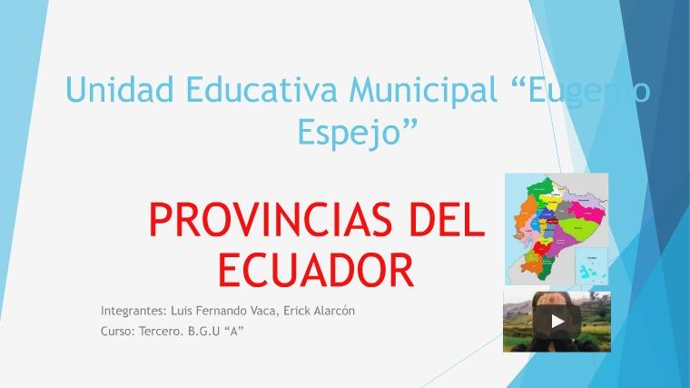 Provincias del Ecuador TRABAJO PROVINCIAS DEL ECUADOR