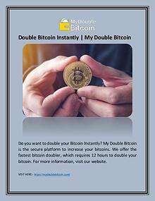 Double Bitcoin Instantly | My Double Bitcoin