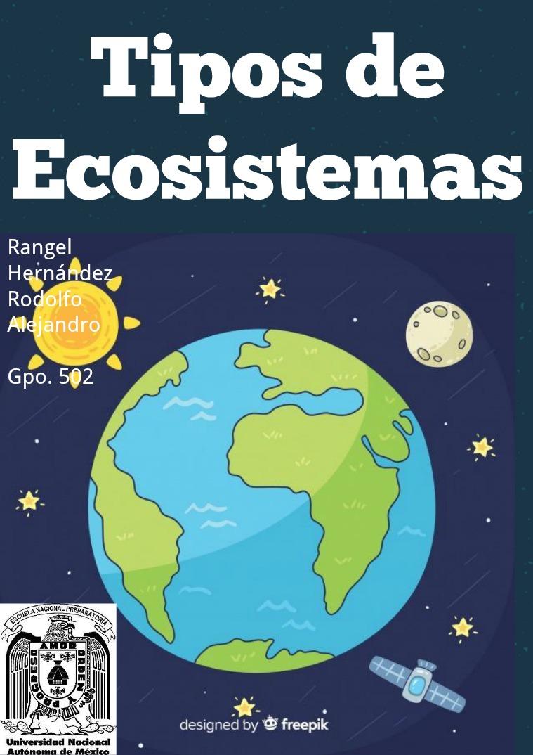Tipos de Ecosistemas (Rangel Hernández Rodolfo Alejandro 502) 1