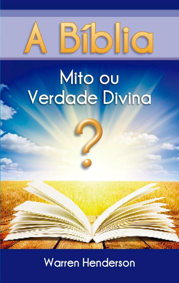 Livros A Bíblia - Mito ou Verdade Divina?