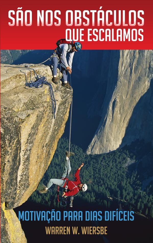 São nos obstáculos que escalamos