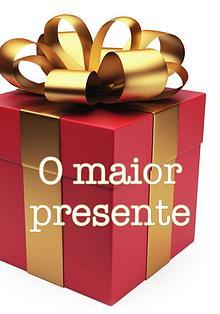 O maior presente
